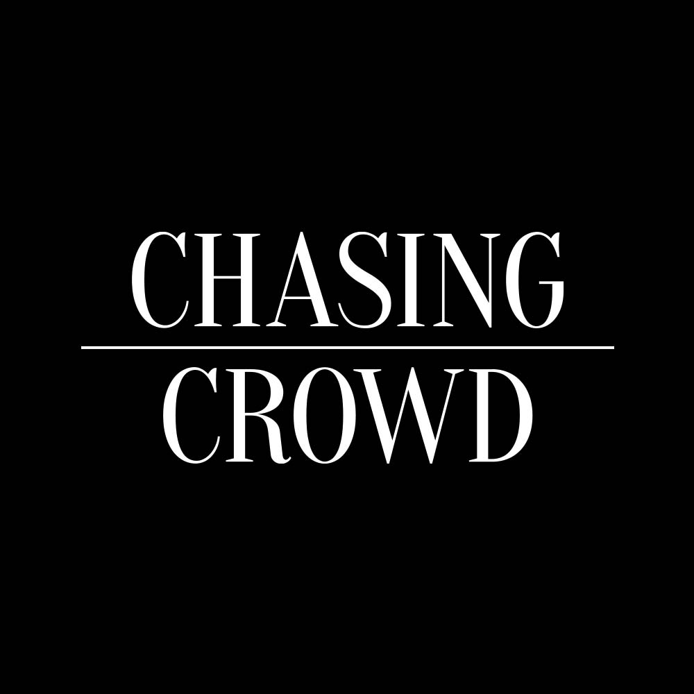 Chasing Crowd.